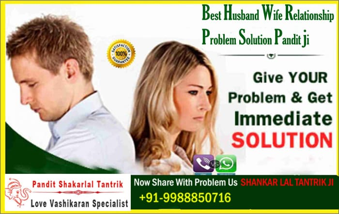 Best Husband wife relationship problem solution pandit ji in