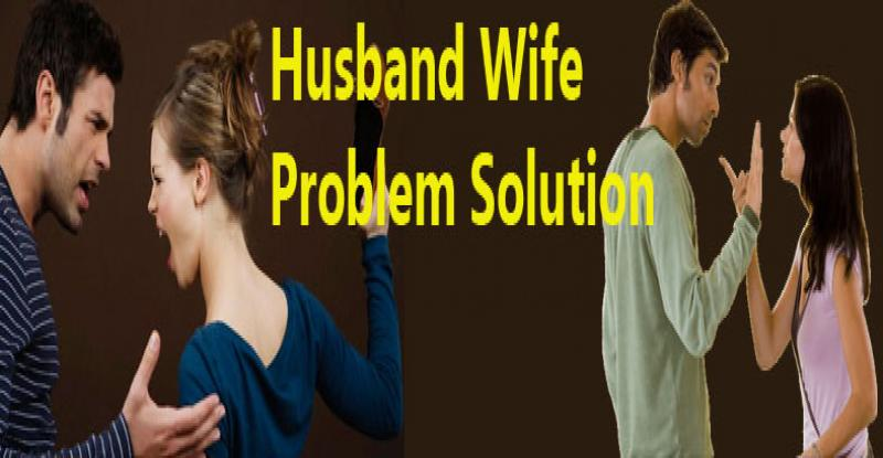 Husband Wife Dispute Solution Specialist