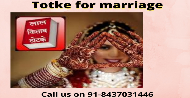 powerful totke for marriage
