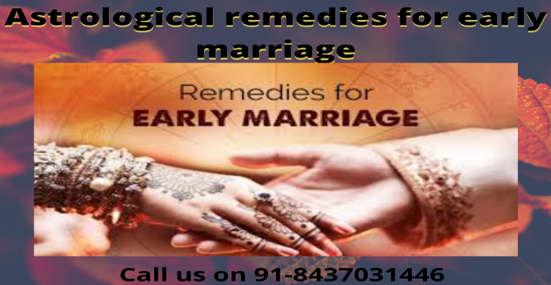 Astrological remedies for early marriage