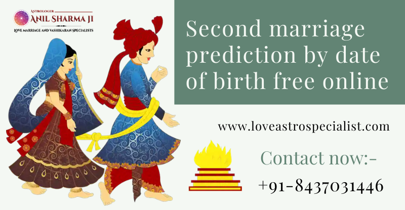 Second marriage prediction by date of birth free online